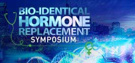 Bio-Identical Hormone Replacement Therapy Symposium